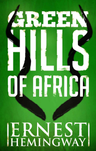 book cover The Green Hills of Africa